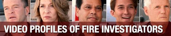 Video Profiles of Fire Investigators